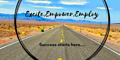 Excite, Empower, Employ tickets