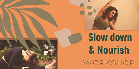 Slow Down and Nourish tickets