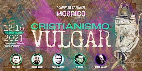 Acampamento Mosaico 2021 | Cristianismo Vulgar ingressos