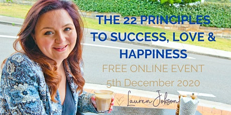 The 22 Principles of Success, Love & Happiness Free Online Event tickets