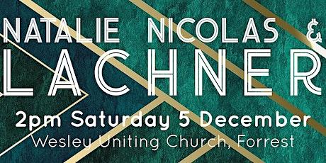 Natalie Nicolas & Lachner tickets