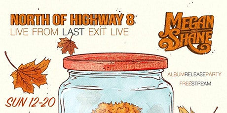 "Megan & Shane - ""North of Highway 8""  Livestream Release Show tickets"