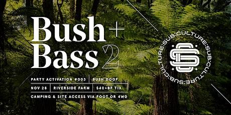 SUB:CULTURE #003 –Bush + Bass (Bush Doof) tickets