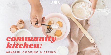 Community Kitchen: Mindful Cooking & Eating tickets