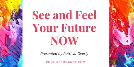 See and Feel Your Future Now tickets