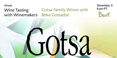Wine Tasting with Winemaker: Beka Gotsadze from Gotsa Family Wines tickets