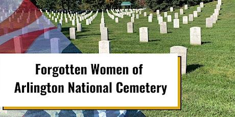 Virtual Tour: Forgotten Women of Arlington National Cemetery tickets