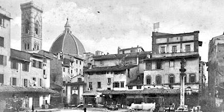 Firenze scomparsa. Il centro storico prima del risanamento ottocentesco biglietti