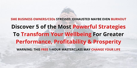 SME Owner Burnout & Stress Can Kill You! Learn Wellbeing Strategies Now tickets