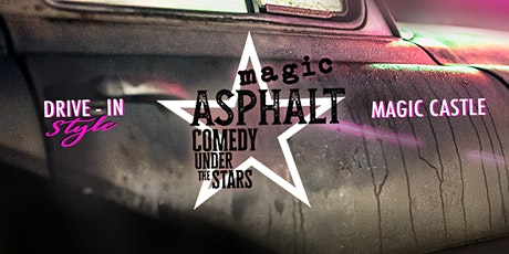 Magic Asphalt: Comedy Under the Stars. Drive-in Style. tickets