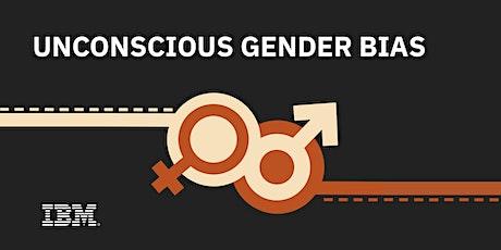 IBM Digital - Nation:  Empowering Women in Tech  - Unconscious Gender Bias tickets