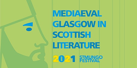 Opening Event: Mediaeval Glasgow in Scottish Literature tickets