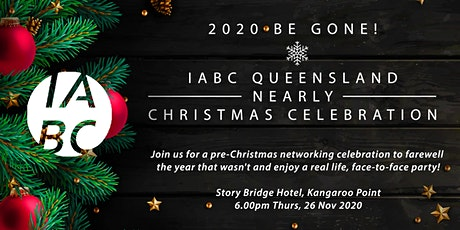 2020 Be gone! IABC Qld Nearly Christmas Celebration tickets
