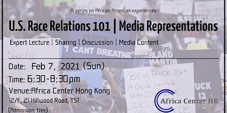 U.S. Race Relations 101   Media Representations tickets