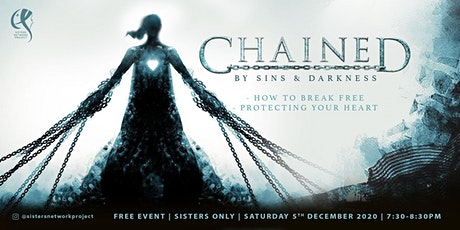 CHAINED BY SINS & DARKNESS tickets