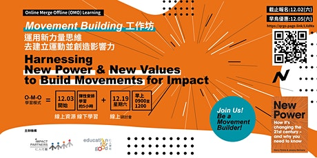 Workshop: Harnessing New Power and New Values to Build Movements for Impact tickets