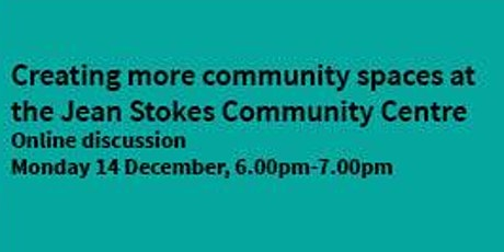 Creating more community spaces at the Jean Stokes Community Centre tickets