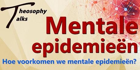 Hoe voorkomen we mentale epidemieën - Online Theosophy Talks tickets