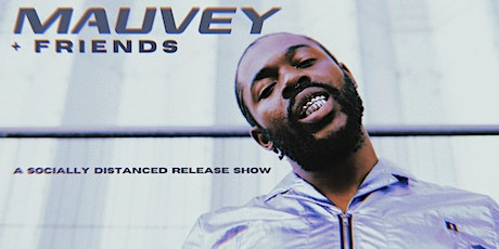 Mauvey + Friends - A Socially Distanced Release Show tickets
