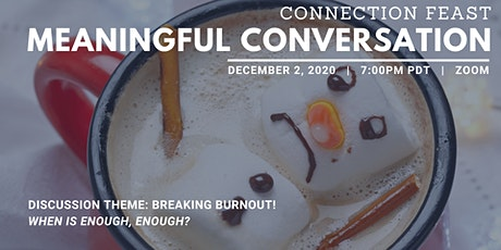 Meaningful Conversation | Breaking Burnout! When is enough, enough? tickets