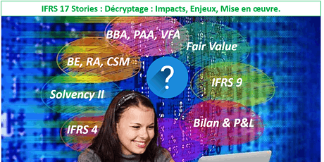 IFRS 17 Stories : Décryptage : Impacts, Enjeux, Mise en oeuvre - Session 1 billets