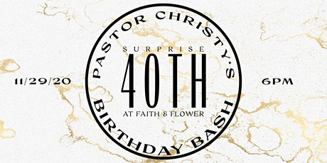 Pastor Christy's SURPRISE 40th Birthday Bash tickets