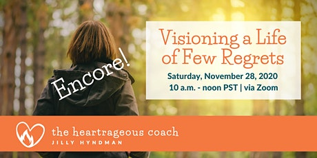 Visioning a Life of Few Regrets (Encore!) tickets