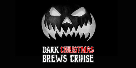 Dark  Christmas Brews Cruise tickets