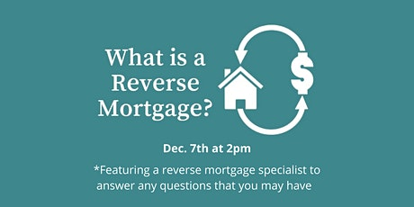 Webinar: What is a reverse mortgage? Is it the right choice for me? tickets
