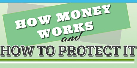 How Money Works & How To Protect It tickets