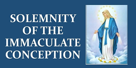 FEAST OF IMMACULATE CONCEPTION tickets