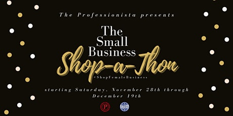 The Professionista presents: The Small Business Shop-a-Thon tickets