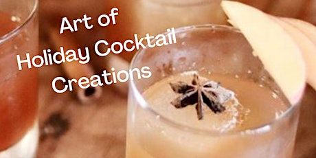 Art of Holiday Cocktail Creations tickets