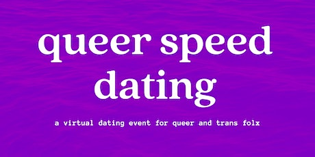 Queer Speed Dating - Virtual (for all queer and trans folks) tickets