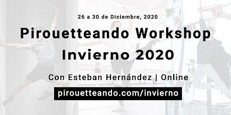 Pirouetteando Workshop Invierno 2020 con Esteban Hernández boletos