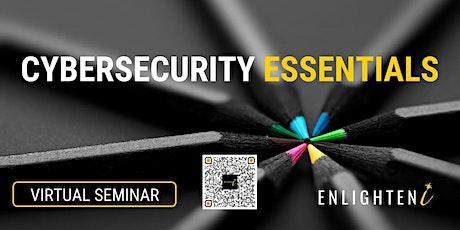 Cybersecurity Essentials Virtual Seminar tickets