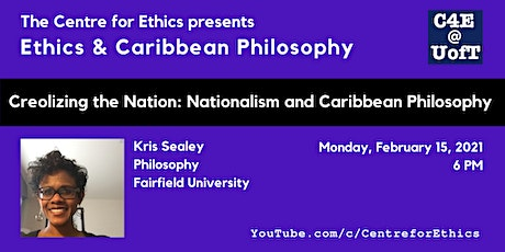 Kris Sealey, Creolizing the Nation: Nationalism and Caribbean Philosophy tickets