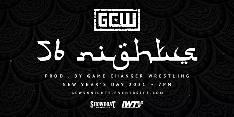 GCW Presents 56 Nights tickets