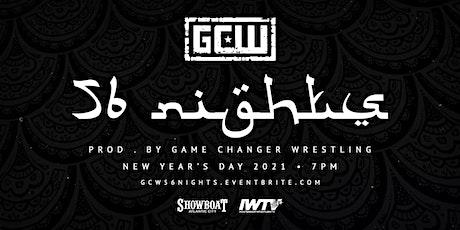 GCW Presents 56 Nights tickets