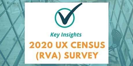 Key Insights from The 2020 UX Census (RVA) Report tickets