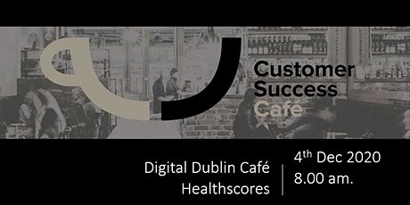 Digital Customer Success Cafe Dublin tickets