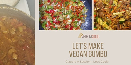 Make Hot and Spicy Plant-Based Gumbo With VegetaSoul tickets