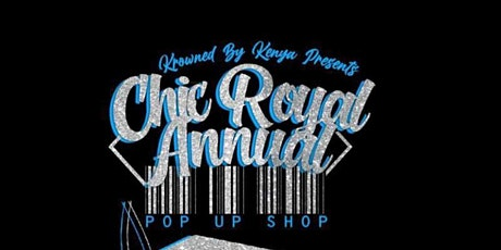 Chic Royal Annual Pop Up Shop tickets