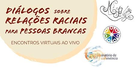 Diálogos sobre Relações Raciais para pessoas brancas - 3a edição ingressos