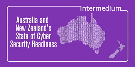 Australia and New Zealand's State of Cyber Security Readiness tickets