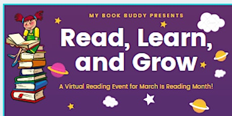 Read, Learn, & Grow Virtual March Is Reading Month Event!  FREE tickets