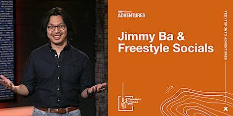 TEDxToronto Adventures Presents: Jimmy Ba & Freestyle Socials tickets