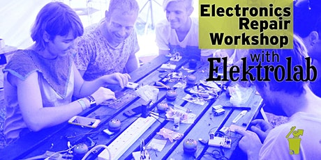 FULL Electronics Repair Workshop with Elektrolab tickets