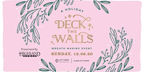 Deck the Walls : A Holiday Wreath Making Event with Alamo City Moms tickets