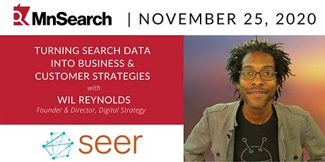 Turning Search Data Into Customer & Business Strategies with Wil Reynolds tickets